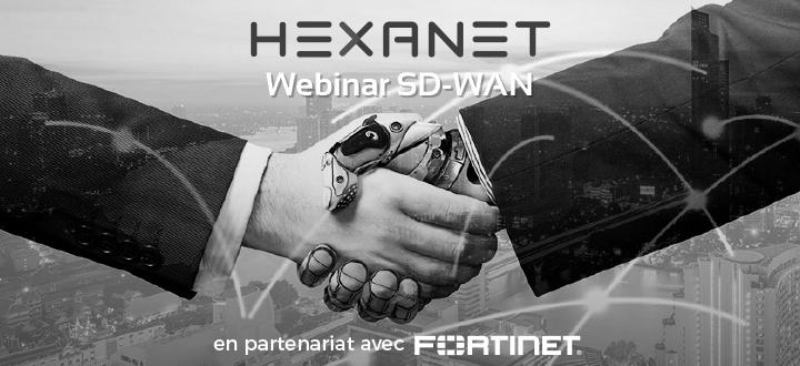 Webinar SD-WAN co animé par Hexanet et Fortinet