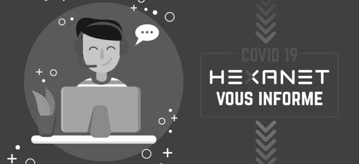 COVID-19 : HEXANET vous informe.